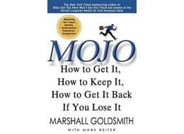 Mojo - How to get it, how to keep it, how to get it back if you lose it.