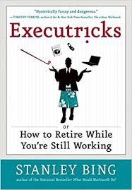 Executricks or How to Retire While You're Still Working.