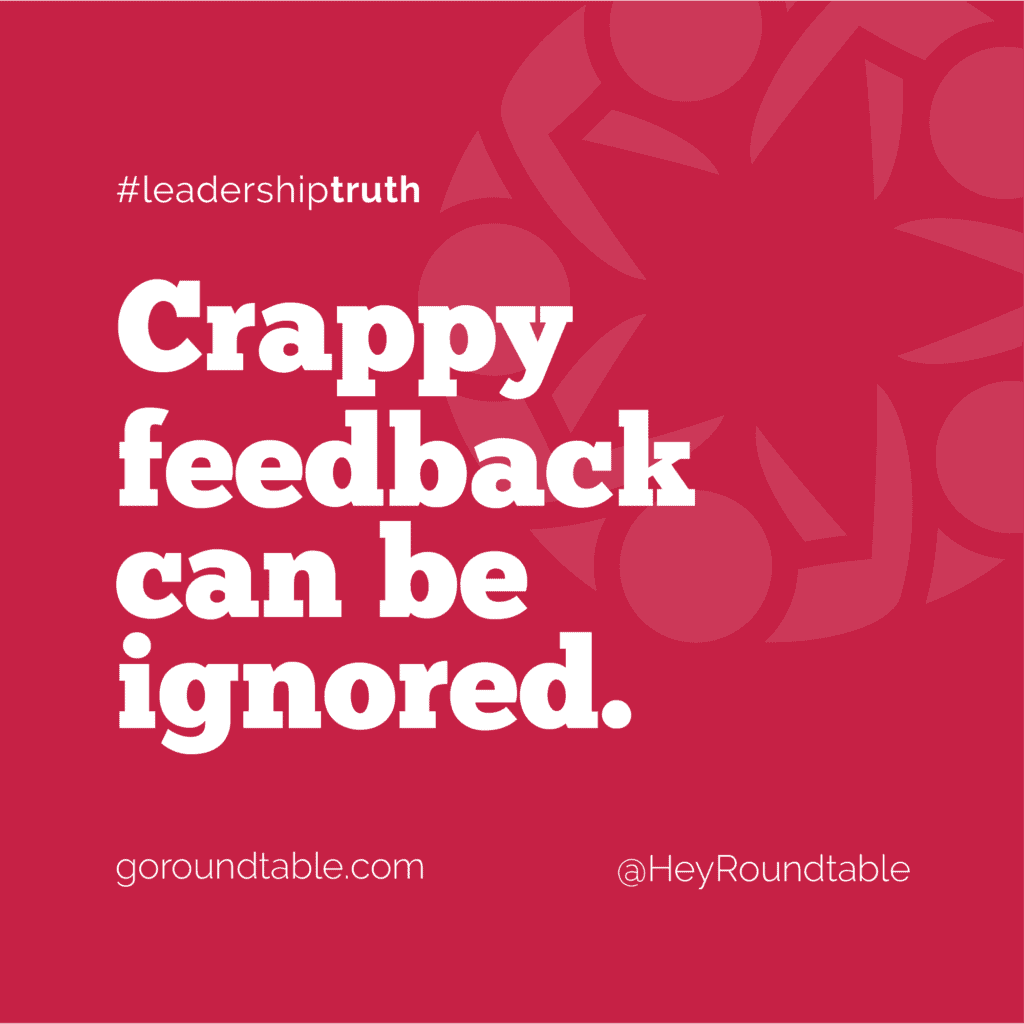 #leadershiptruth - Crappy feedback can be ignored.
