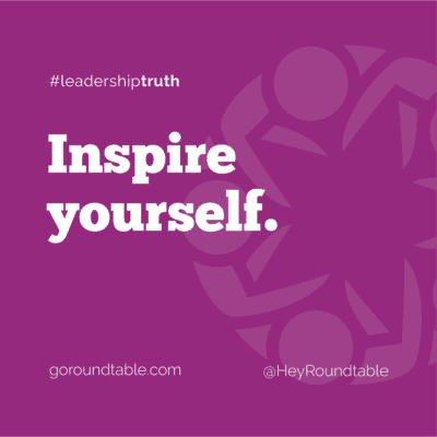 #leadershiptruth - Inspire yourself.