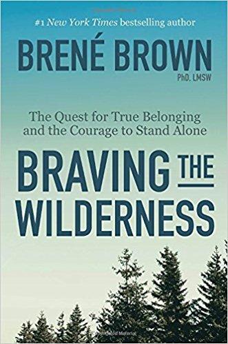 Braving the Wilderness by Brene Brown